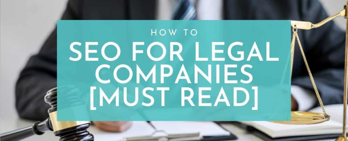SEO For Legal Companies Ultimate Guide